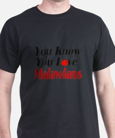 You know you love Malawi T-Shirt