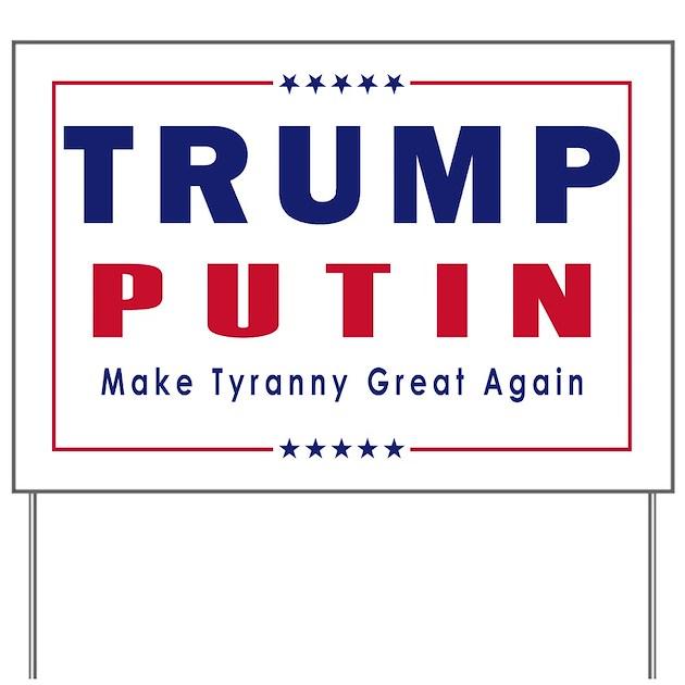 Trump Putin 2016 Yard Sign by cpshirts