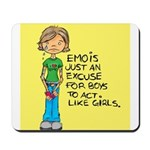 Emo Is Just An Excuse For Boy Mousepad