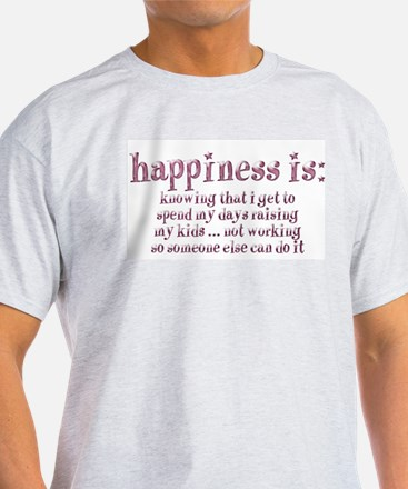 Happiness Is: T-Shirt