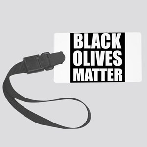 Black Olives Matter Luggage Tag