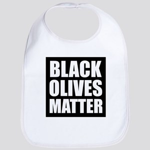 Black Olives Matter Bib