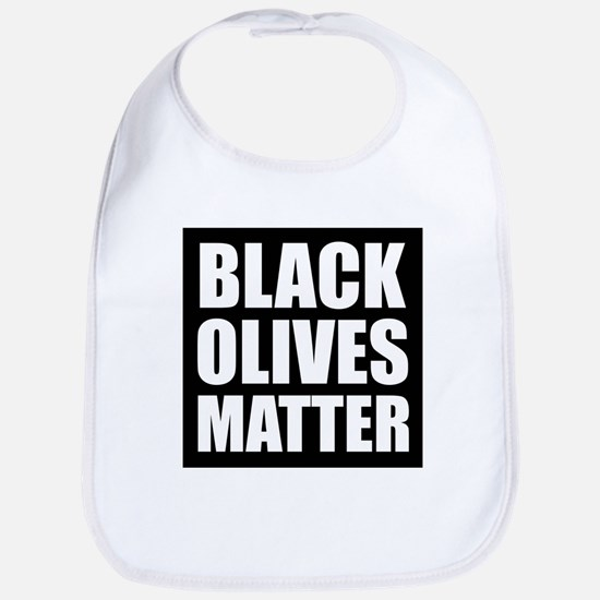 Black Olives Matter Bib