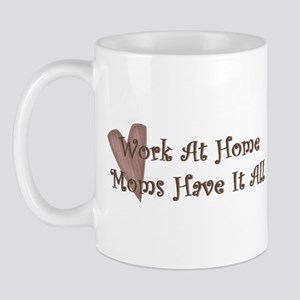 Work At Home Have It All Mug