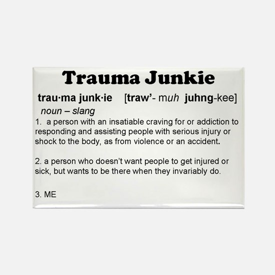Trauma Junkie Definition Rectangle Magnet