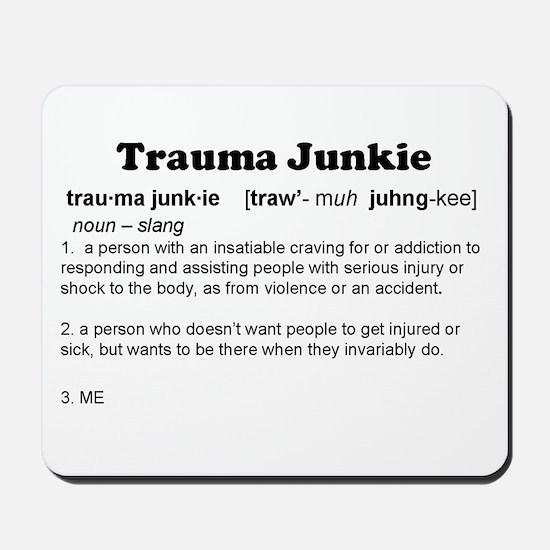 Trauma Junkie Definition Mousepad