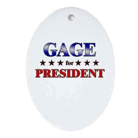 GAGE for president Oval Ornament