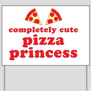 completely cute pizza princess Yard Sign