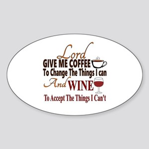 Lord give me coffee and wine Sticker (Oval)