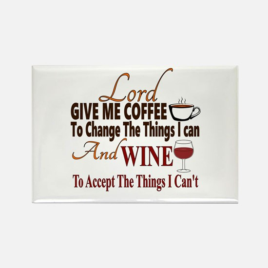 Lord give me coffee and wine Rectangle Magnet