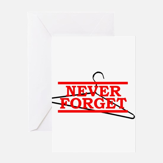 Never Forget (Abortion Hanger) Greeting Cards (Pac