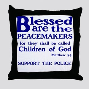 BLESSED ARE PEACEMAKERS - SUPPORT POL Throw Pillow