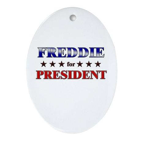 FREDDIE for president Oval Ornament