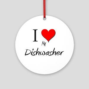 I Love My Dishwasher Ornament (Round)