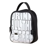 Drink all the Coffee Neoprene Lunch Bag