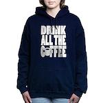 Drink all the Coffee Women's Hooded Sweatshirt