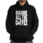 Drink all the Coffee Hoodie