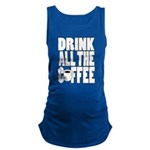 Drink all the Coffee Maternity Tank Top