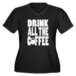 Drink all the Coffee Plus Size T-Shirt