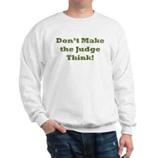 Judge Thinking Sweatshirt