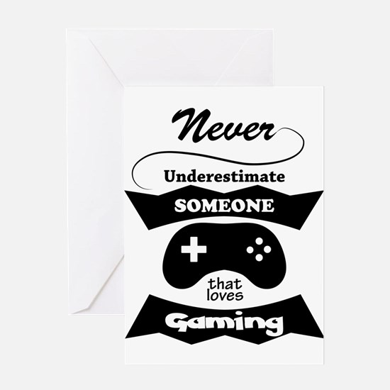 Never Underestimate Gamers Greeting Cards