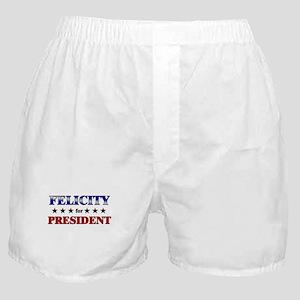 FELICITY for president Boxer Shorts