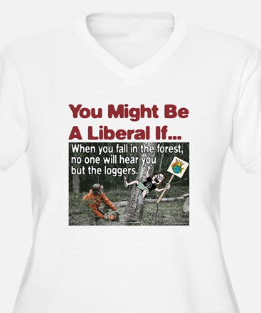 When A Liberal Falls In The Forest T-Shirt