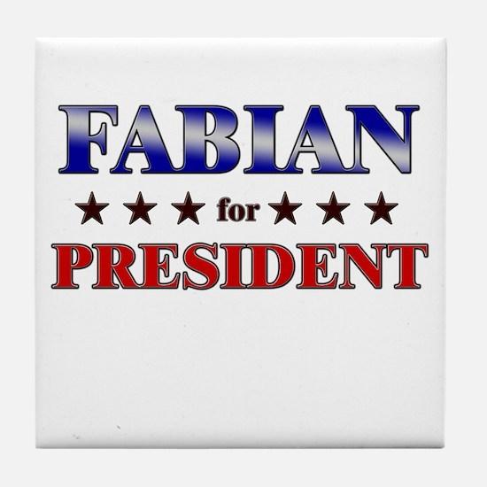 FABIAN for president Tile Coaster