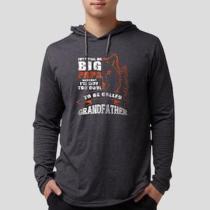 Just Call Me Big Papa T Shirt Long Sleeve T-Shirt