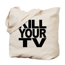 Kill Your TV Tote Bag