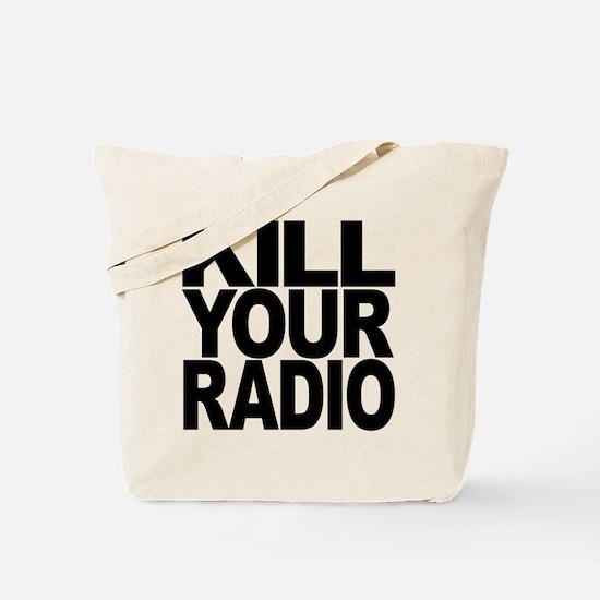 Kill Your Radio Tote Bag
