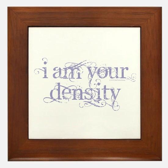 I Am Your Density - Purple Framed Tile