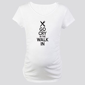 Go Cry In The Walk In Maternity T-Shirt