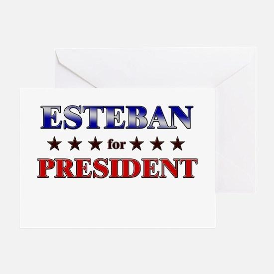 ESTEBAN for president Greeting Card