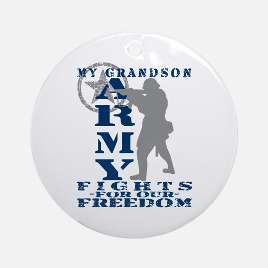 Grndson Fights Freedom - ARMY  Ornament (Round)