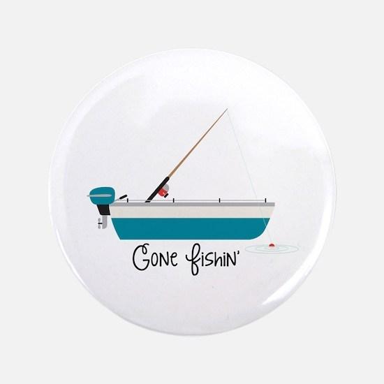 Gone Fishin Button