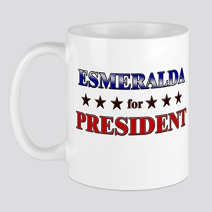 ESMERALDA for president Mug