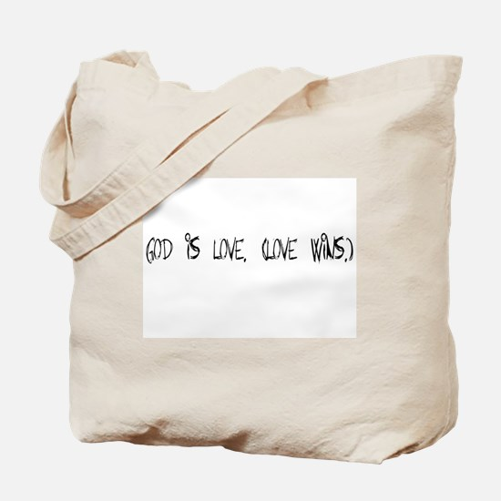 God is love. (Love wins.) Tote Bag