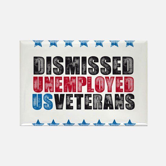 Dismissed unemployed US vet Rectangle Magnet