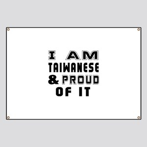 I Am Taiwanese And Proud Of It Banner
