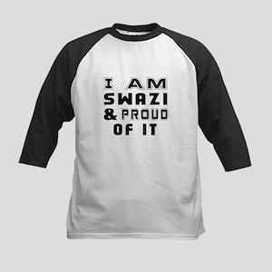 I Am Swazi And Proud Of It Kids Baseball Jersey