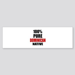 100 % Pure Dominican Native Sticker (Bumper)