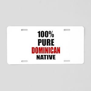 100 % Pure Dominican Native Aluminum License Plate