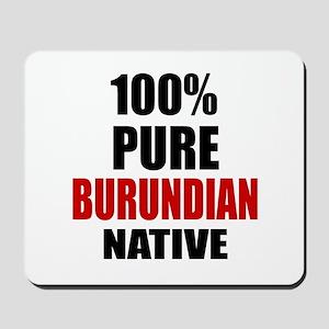 100 % Pure Burundian Native Mousepad
