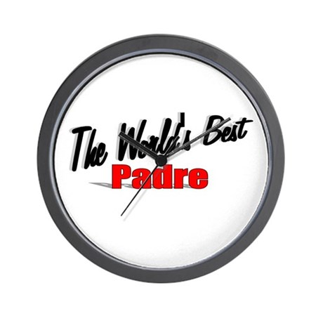 """""""The World's Best Padre"""" Wall Clock"""