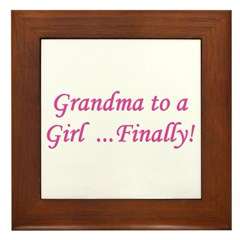 Grandma of a Girl... Finally! Framed Tile