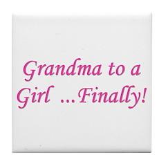 Grandma of a Girl... Finally! Tile Coaster