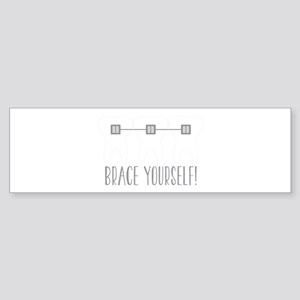 Brace Yourself Bumper Sticker