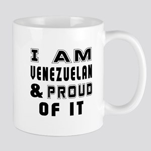 I Am Venezuelan And Proud Of It Mug