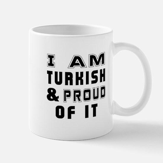 I Am Turkish And Proud Of It Mug